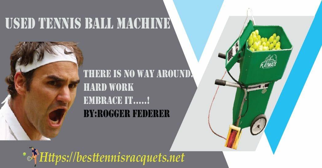 USED TENNIS BALL MACHINE